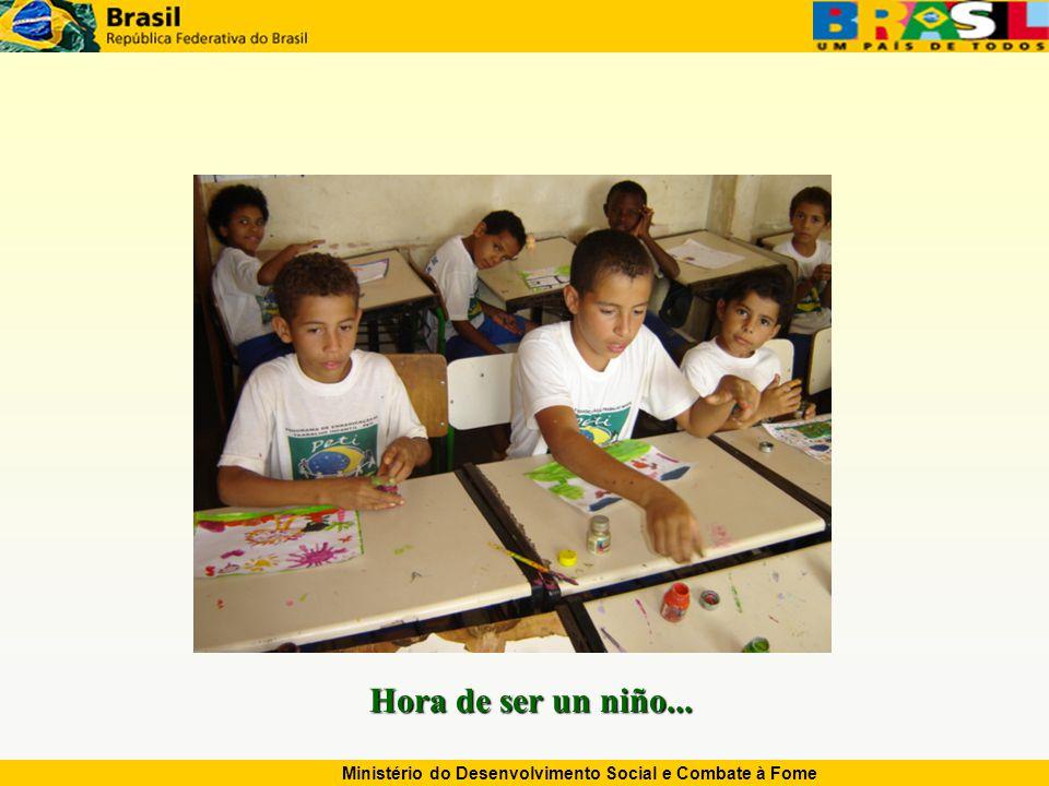 Ministério do Desenvolvimento Social e Combate à Fome Hora de ser un niño...