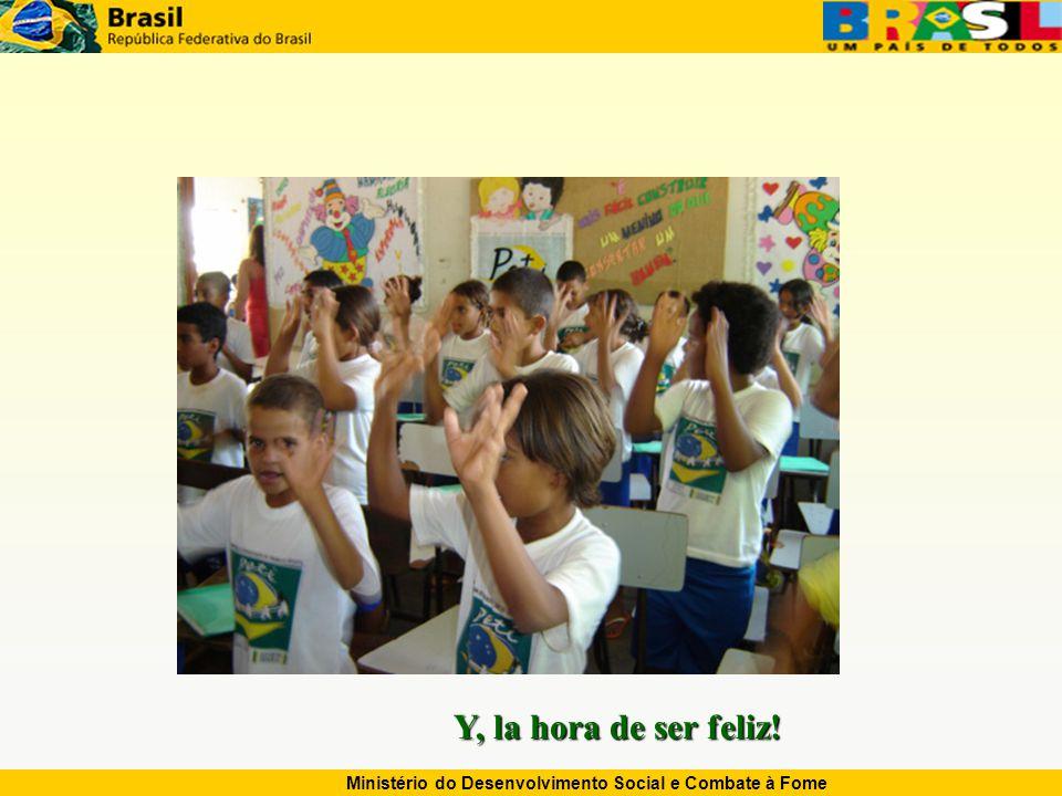 Ministério do Desenvolvimento Social e Combate à Fome Y, la hora de ser feliz!