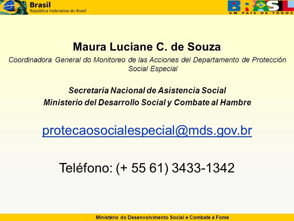 Ministério do Desenvolvimento Social e Combate à Fome Maura Luciane C.