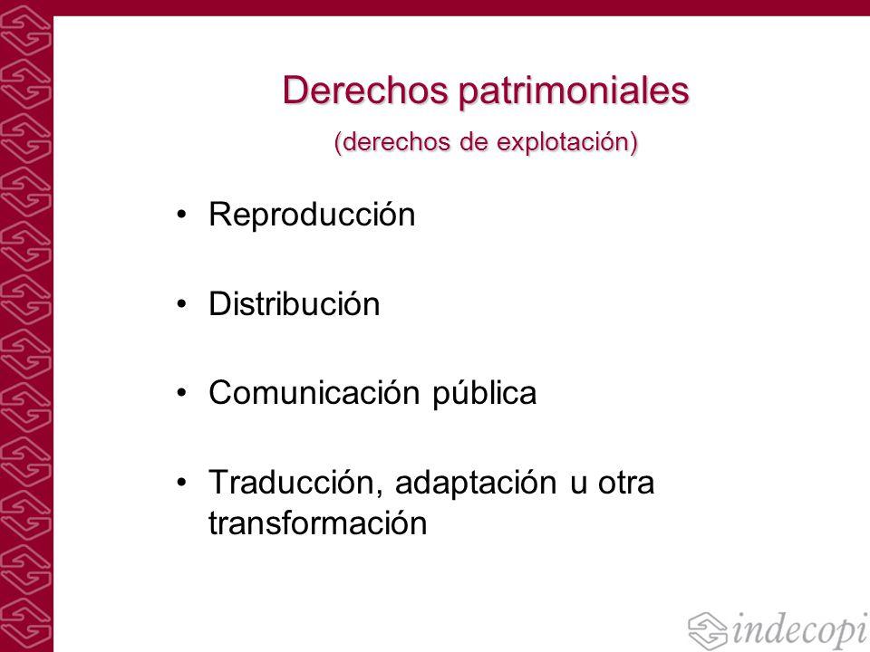 Derechos patrimoniales (derechos de explotación) Reproducción Distribución Comunicación pública Traducción, adaptación u otra transformación