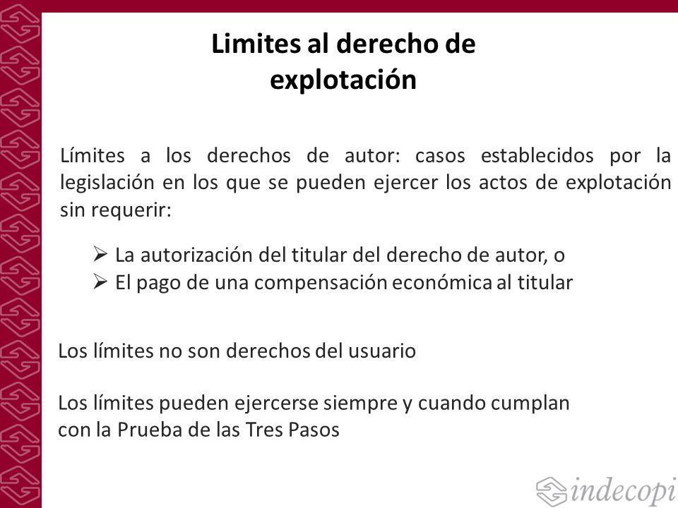Limites al derecho de explotación Límites a los derechos de autor: casos establecidos por la legislación en los que se pueden ejercer los actos de exp
