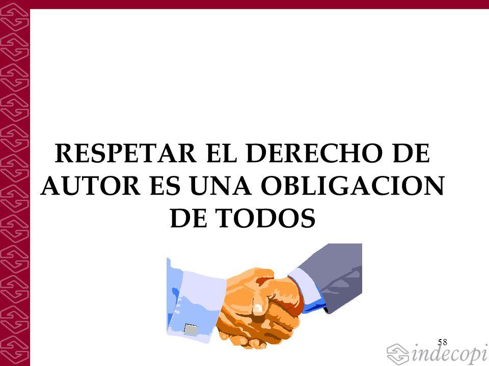 58 RESPETAR EL DERECHO DE AUTOR ES UNA OBLIGACION DE TODOS