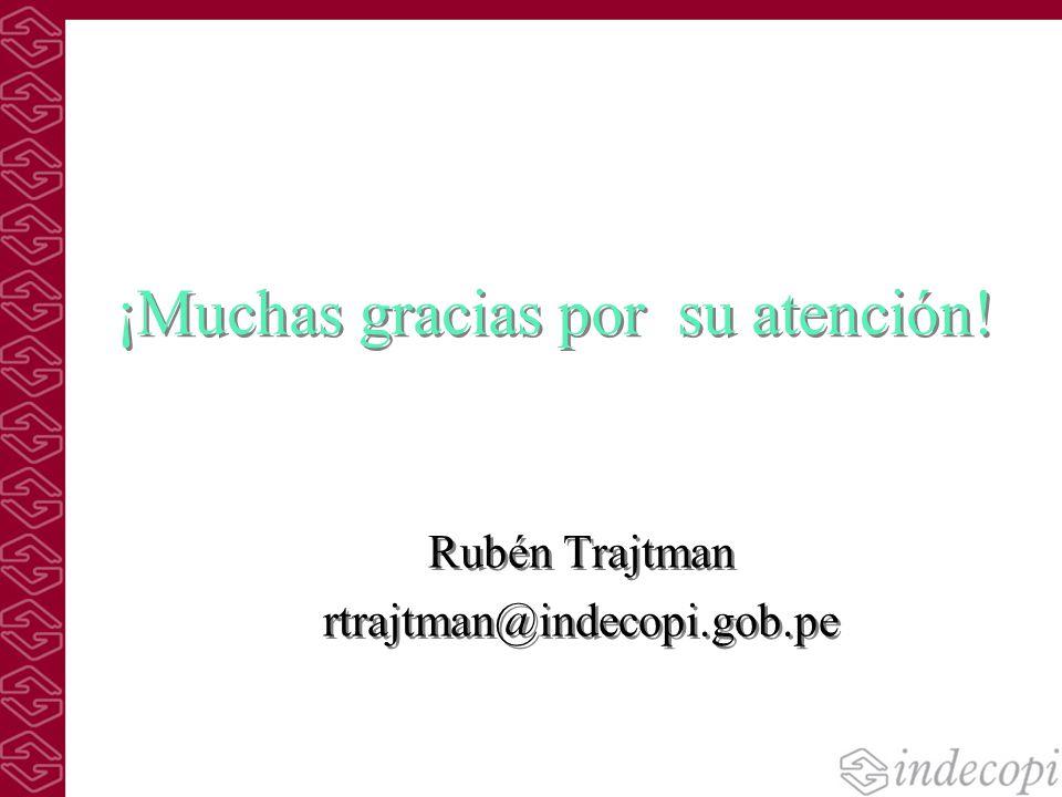 ¡Muchas gracias por su atención! Rubén Trajtman rtrajtman@indecopi.gob.pe Rubén Trajtman rtrajtman@indecopi.gob.pe