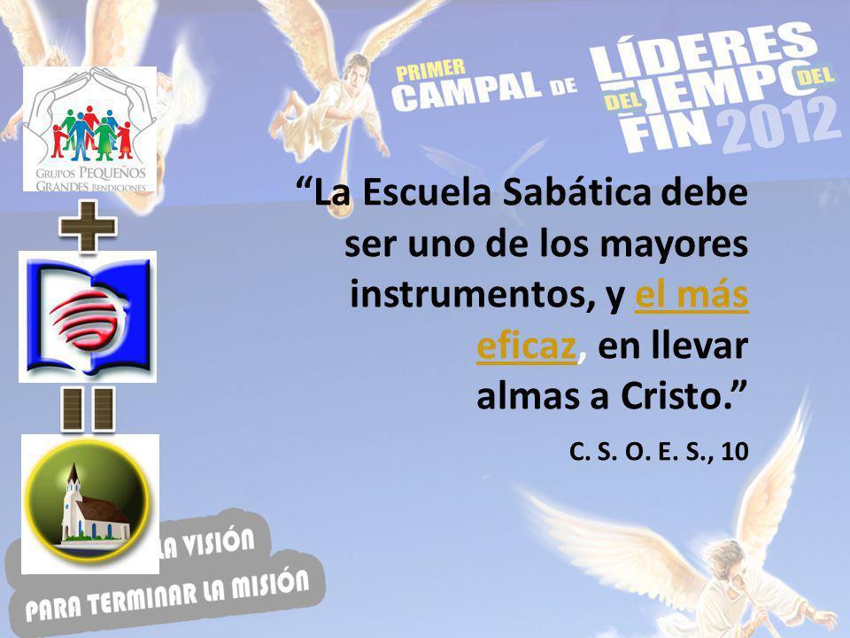 La Escuela Sabática debe ser uno de los mayores instrumentos, y el más eficaz, en llevar almas a Cristo. C. S. O. E. S., 10