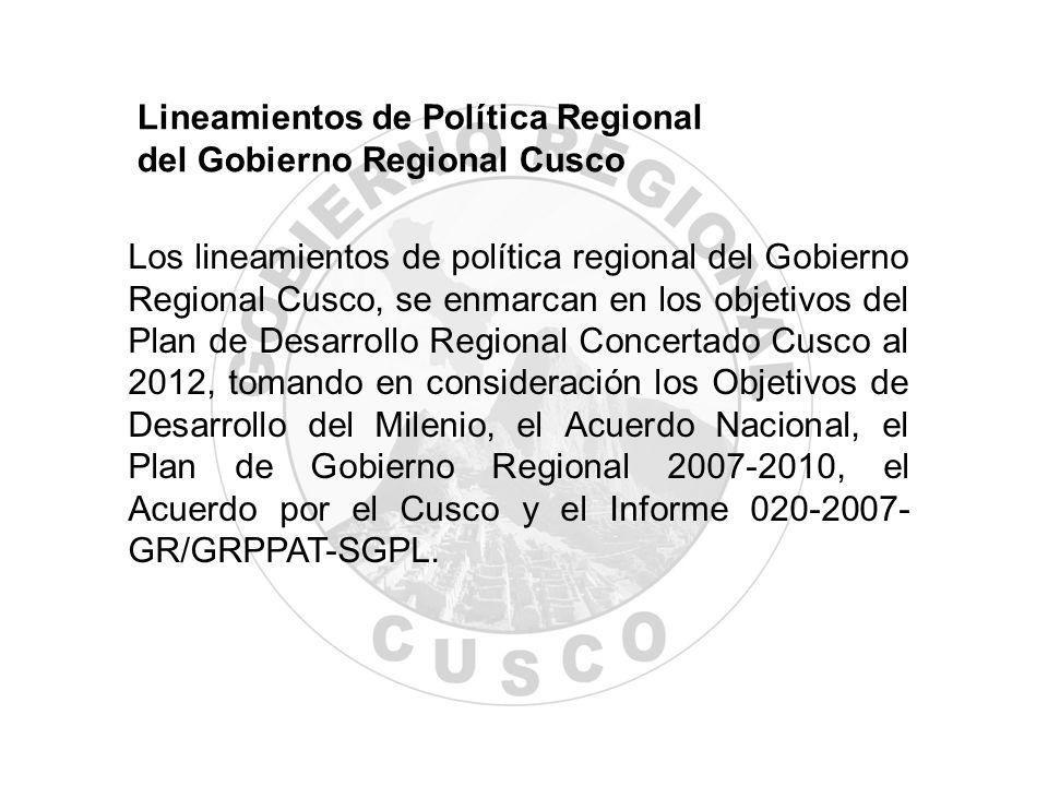 Los lineamientos de política regional del Gobierno Regional Cusco, se enmarcan en los objetivos del Plan de Desarrollo Regional Concertado Cusco al 20