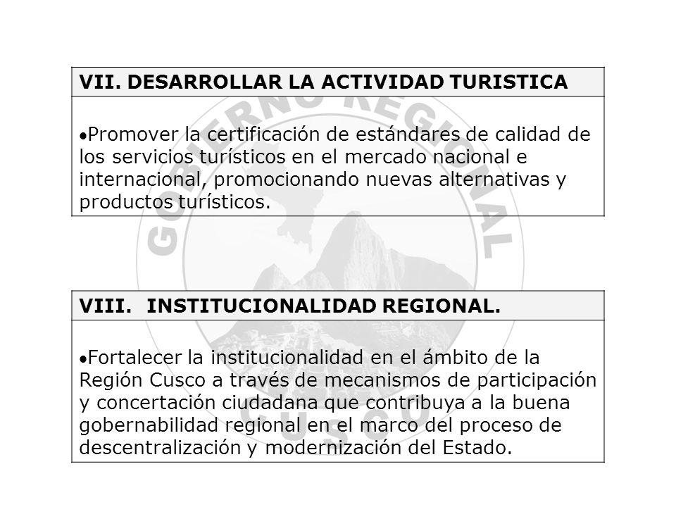 VII. DESARROLLAR LA ACTIVIDAD TURISTICA Promover la certificación de estándares de calidad de los servicios turísticos en el mercado nacional e intern