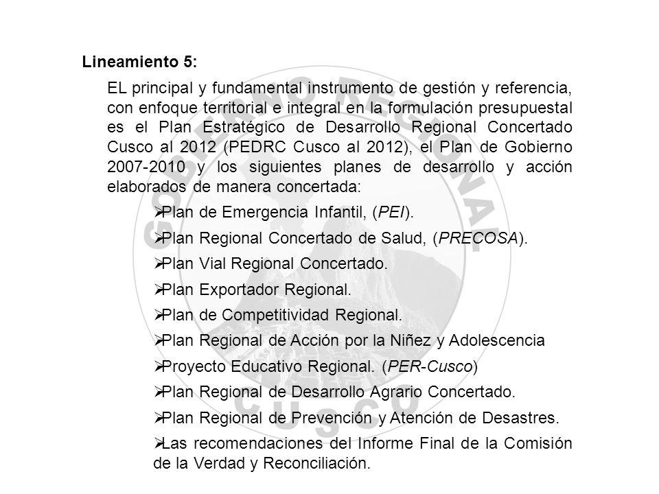 Lineamiento 5: EL principal y fundamental instrumento de gestión y referencia, con enfoque territorial e integral en la formulación presupuestal es el