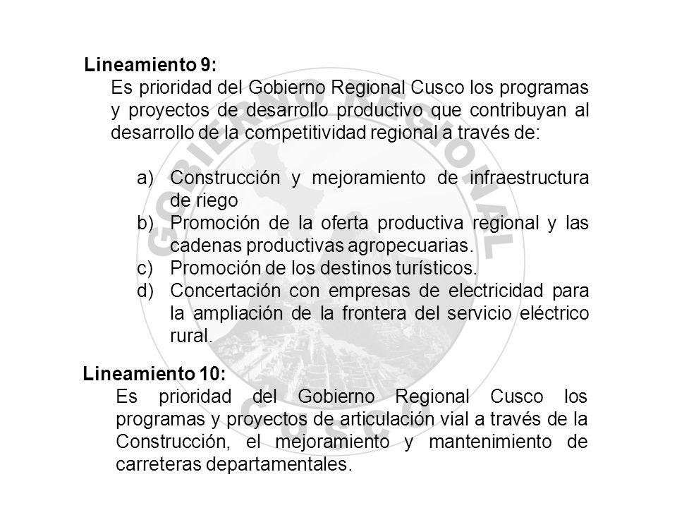 Lineamiento 9: Es prioridad del Gobierno Regional Cusco los programas y proyectos de desarrollo productivo que contribuyan al desarrollo de la competi
