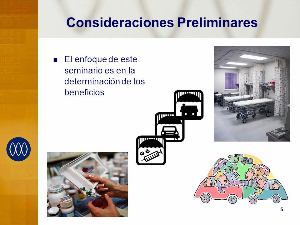 5 Consideraciones Preliminares El enfoque de este seminario es en la determinación de los beneficios