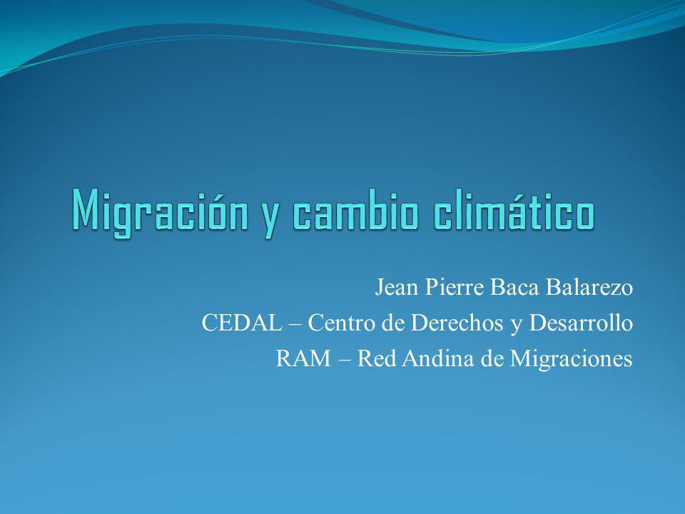Jean Pierre Baca Balarezo CEDAL – Centro de Derechos y Desarrollo RAM – Red Andina de Migraciones