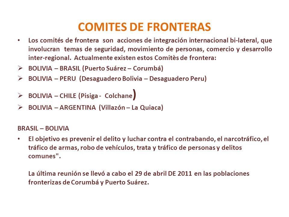COMITES DE FRONTERAS Los comités de frontera son acciones de integración internacional bi-lateral, que involucran temas de seguridad, movimiento de personas, comercio y desarrollo inter-regional.