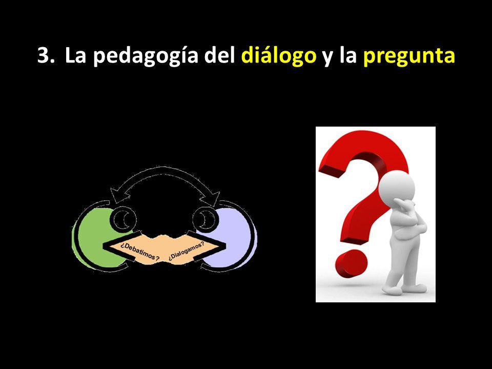 3.La pedagogía del diálogo y la pregunta (ver. 17-19)
