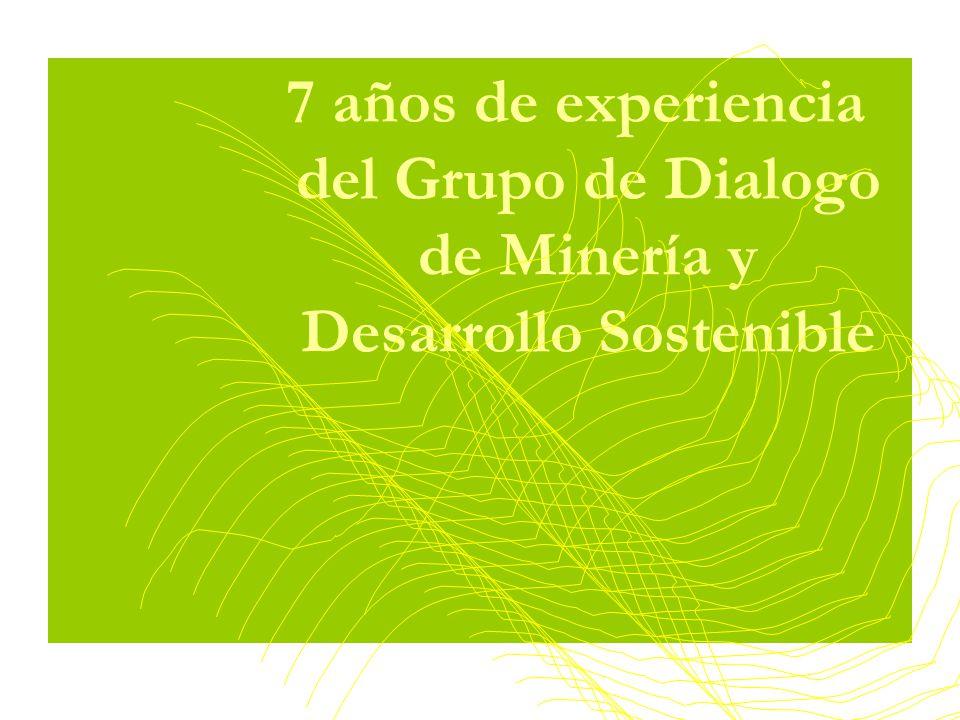 7 años de experiencia del Grupo de Dialogo de Minería y Desarrollo Sostenible