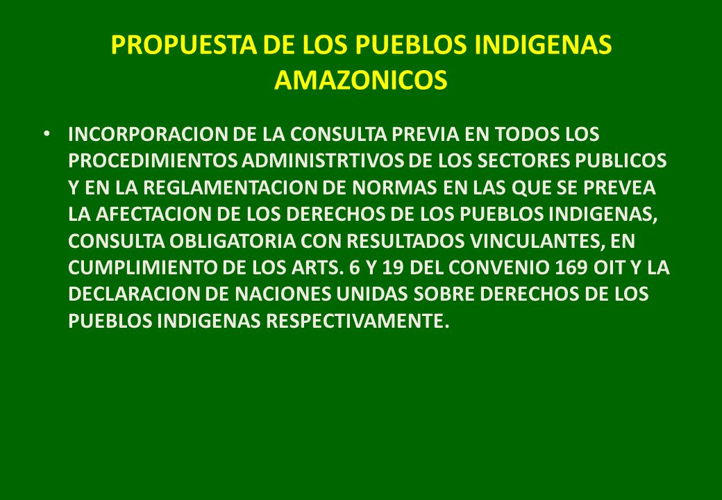 PROPUESTA DE LOS PUEBLOS INDIGENAS AMAZONICOS INCORPORACION DE LA CONSULTA PREVIA EN TODOS LOS PROCEDIMIENTOS ADMINISTRTIVOS DE LOS SECTORES PUBLICOS