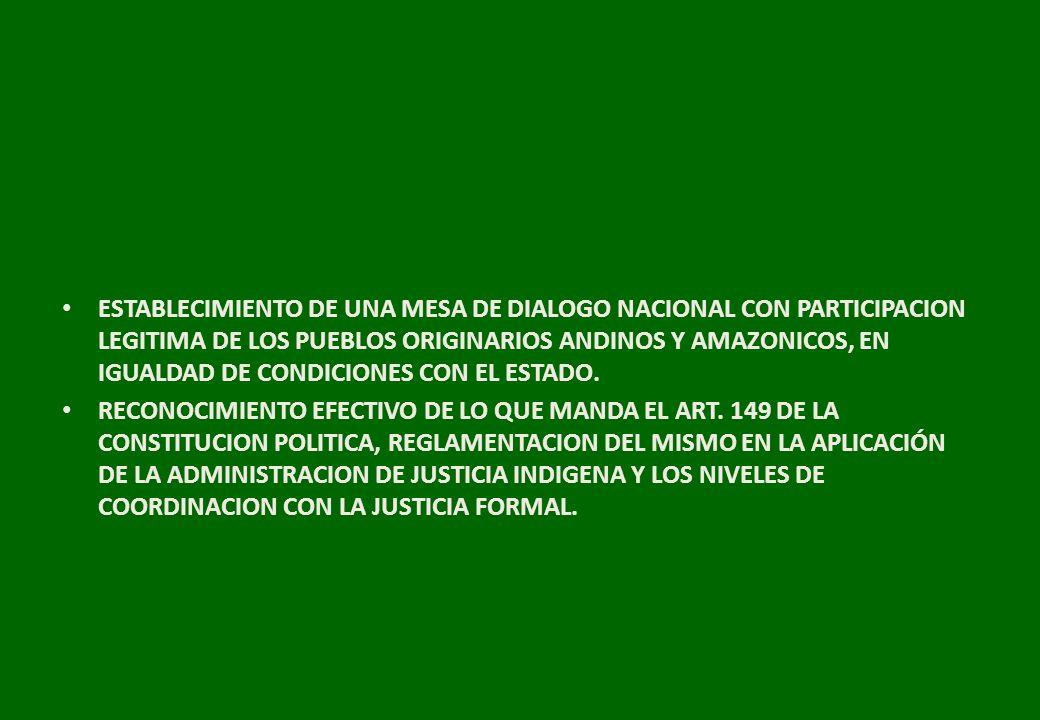 ESTABLECIMIENTO DE UNA MESA DE DIALOGO NACIONAL CON PARTICIPACION LEGITIMA DE LOS PUEBLOS ORIGINARIOS ANDINOS Y AMAZONICOS, EN IGUALDAD DE CONDICIONES