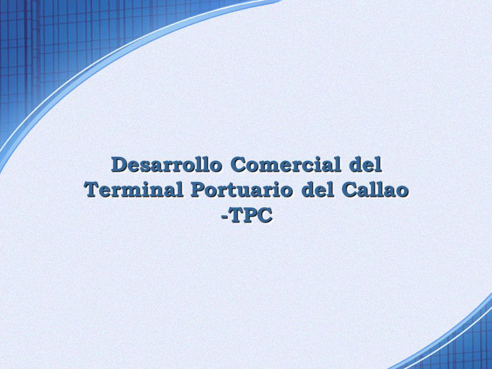 Desarrollo Comercial del Terminal Portuario del Callao -TPC