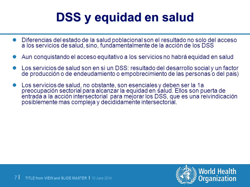 TITLE from VIEW and SLIDE MASTER | 10 June 2014 8 |8 | Que dice el reporte de la Comisión de los DSS de la OMS.