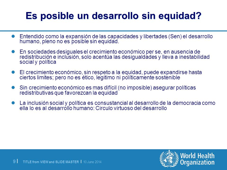 TITLE from VIEW and SLIDE MASTER | 10 June 2014 10 | Es posible un desarrollo sin equidad en la salud.