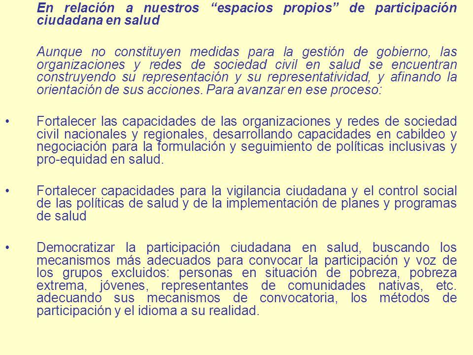 En relación a nuestros espacios propios de participación ciudadana en salud Aunque no constituyen medidas para la gestión de gobierno, las organizacio