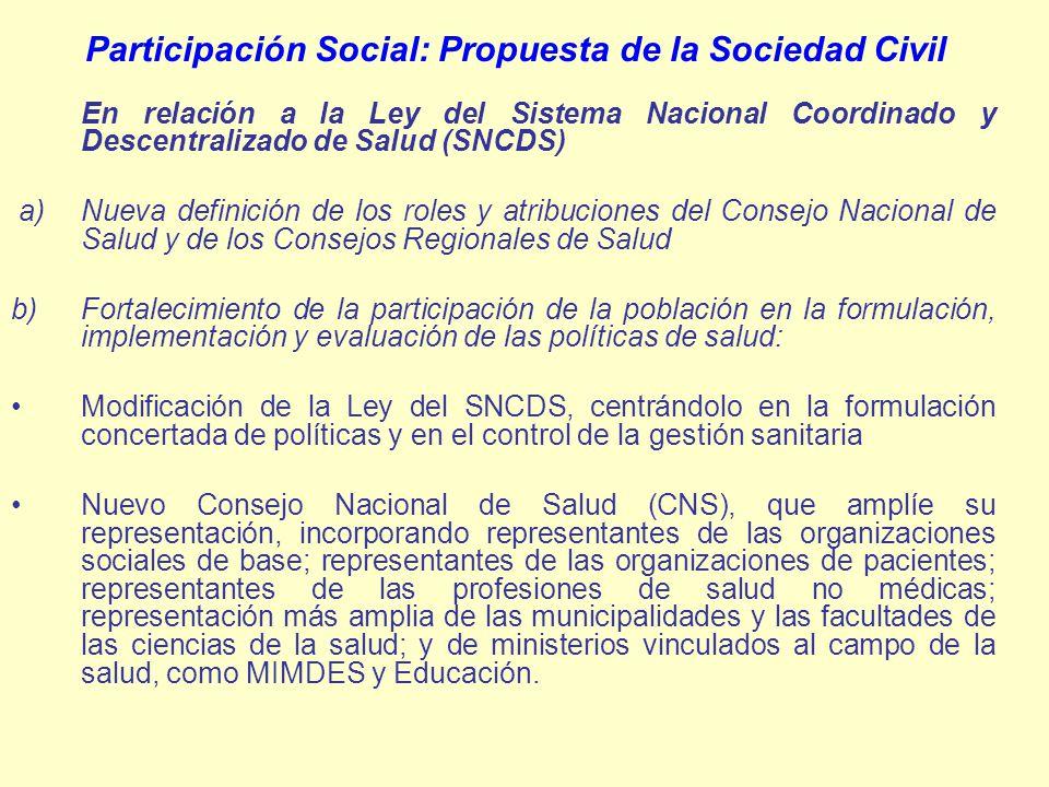 Participación Social: Propuesta de la Sociedad Civil En relación a la Ley del Sistema Nacional Coordinado y Descentralizado de Salud (SNCDS) a)Nueva d