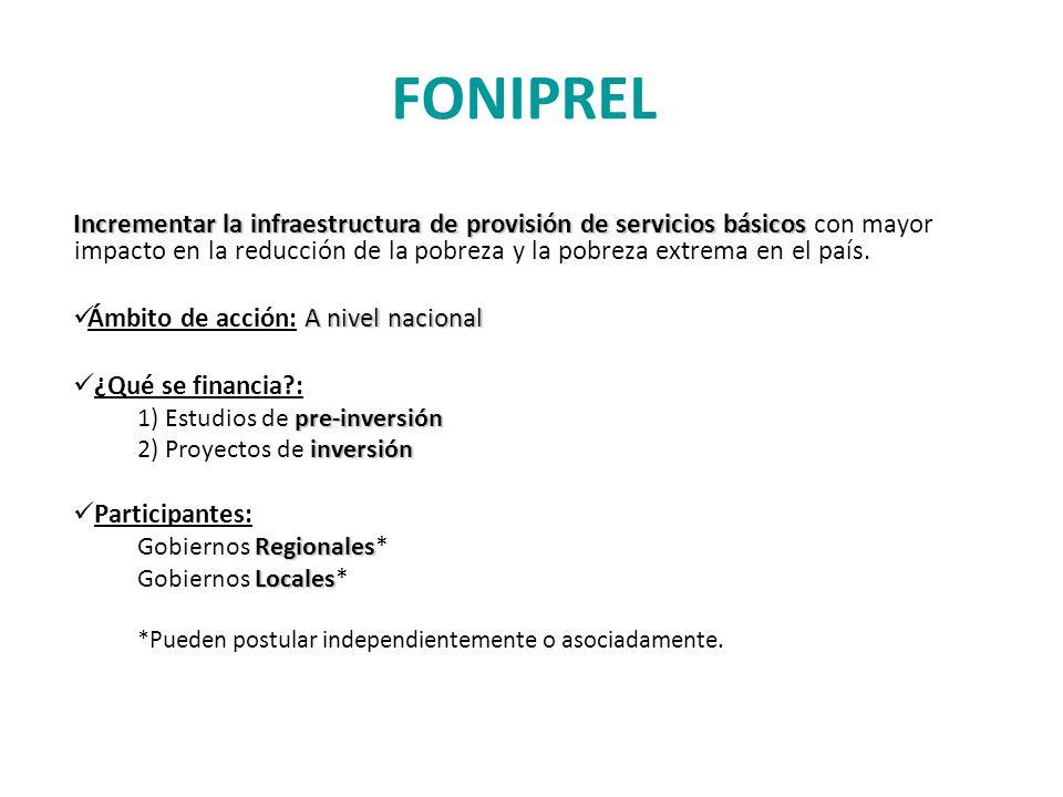 FONIPREL Incrementar la infraestructura de provisión de servicios básicos Incrementar la infraestructura de provisión de servicios básicos con mayor impacto en la reducción de la pobreza y la pobreza extrema en el país.