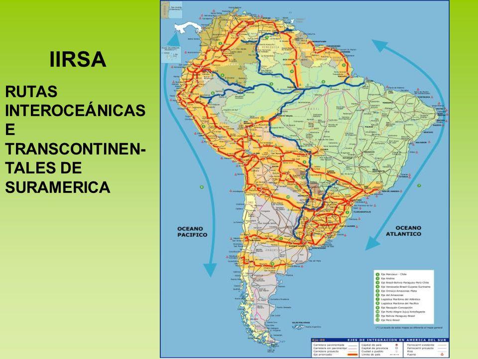 IIRSA RUTAS INTEROCEÁNICAS E TRANSCONTINEN- TALES DE SURAMERICA