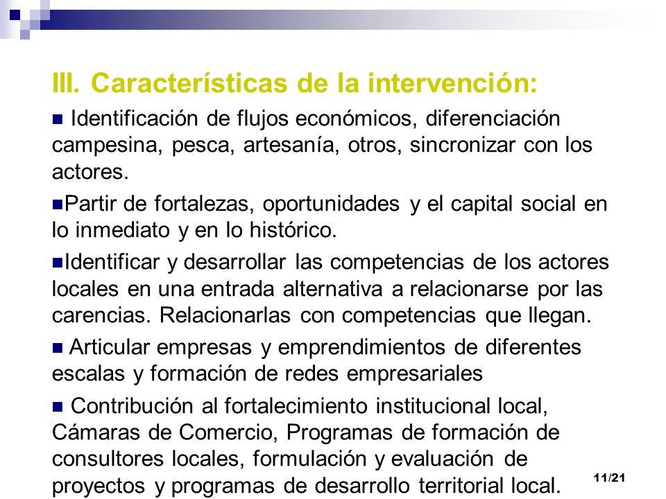 11/21 III. Características de la intervención: Identificación de flujos económicos, diferenciación campesina, pesca, artesanía, otros, sincronizar con