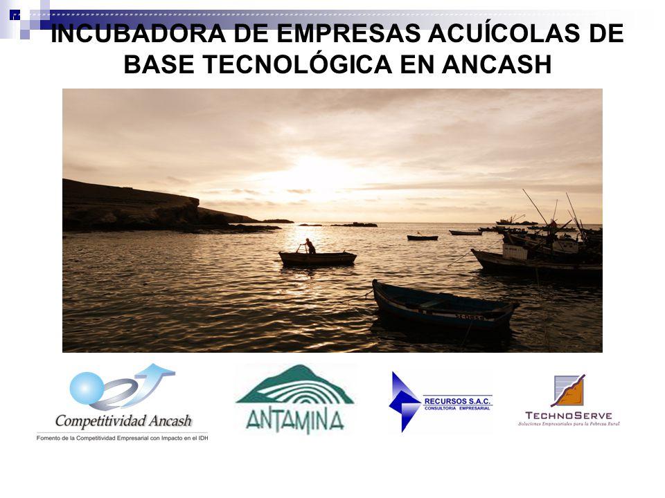 INCUBADORA DE EMPRESAS ACUÍCOLAS DE BASE TECNOLÓGICA EN ANCASH