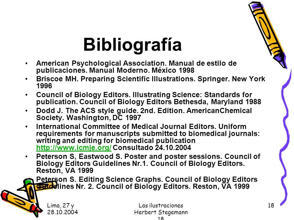 Lima, 27 y 28.10.2004 Las ilustraciones Herbert Stegemann 18 18 Bibliografía American Psychological Association.