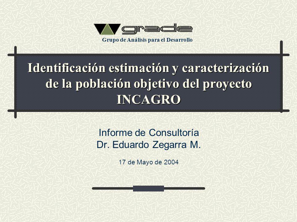 Identificación estimación y caracterización de la población objetivo del proyecto INCAGRO Informe de Consultoría Dr. Eduardo Zegarra M. 17 de Mayo de