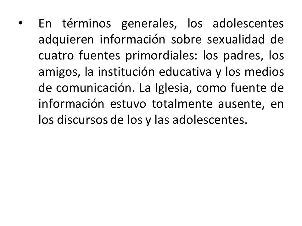En términos generales, los adolescentes adquieren información sobre sexualidad de cuatro fuentes primordiales: los padres, los amigos, la institución educativa y los medios de comunicación.