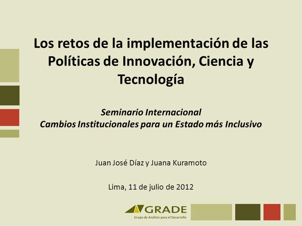 Los retos de la implementación de las Políticas de Innovación, Ciencia y Tecnología Seminario Internacional Cambios Institucionales para un Estado más
