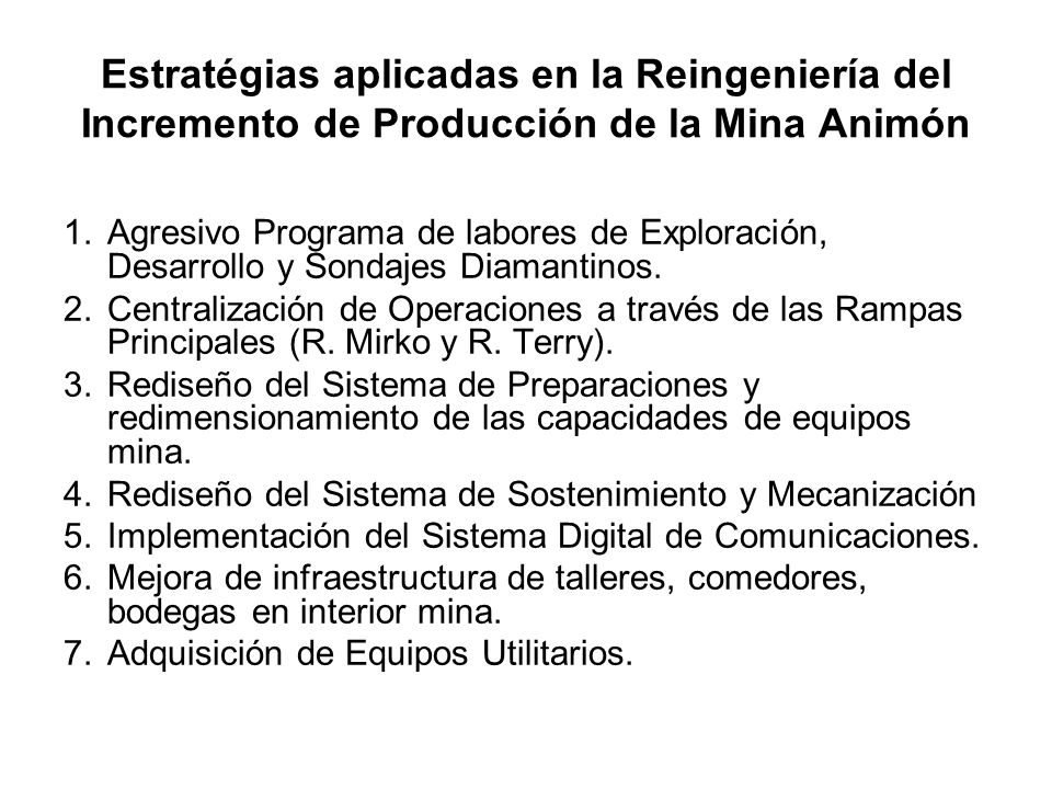 Estratégias aplicadas en la Reingeniería del Incremento de Producción de la Mina Animón 1.Agresivo Programa de labores de Exploración, Desarrollo y Sondajes Diamantinos.