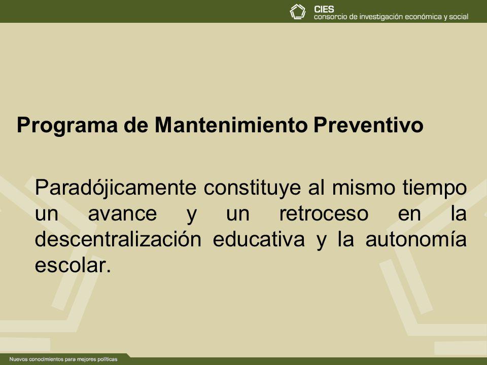 Programa de Mantenimiento Preventivo Paradójicamente constituye al mismo tiempo un avance y un retroceso en la descentralización educativa y la autono