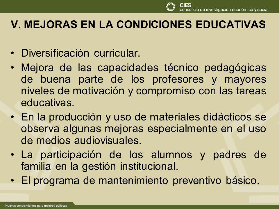 V. MEJORAS EN LA CONDICIONES EDUCATIVAS Diversificación curricular. Mejora de las capacidades técnico pedagógicas de buena parte de los profesores y m