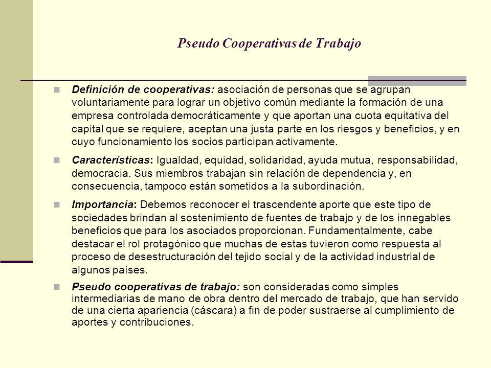 Pseudo Cooperativas de Trabajo Definición de cooperativas: asociación de personas que se agrupan voluntariamente para lograr un objetivo común mediant
