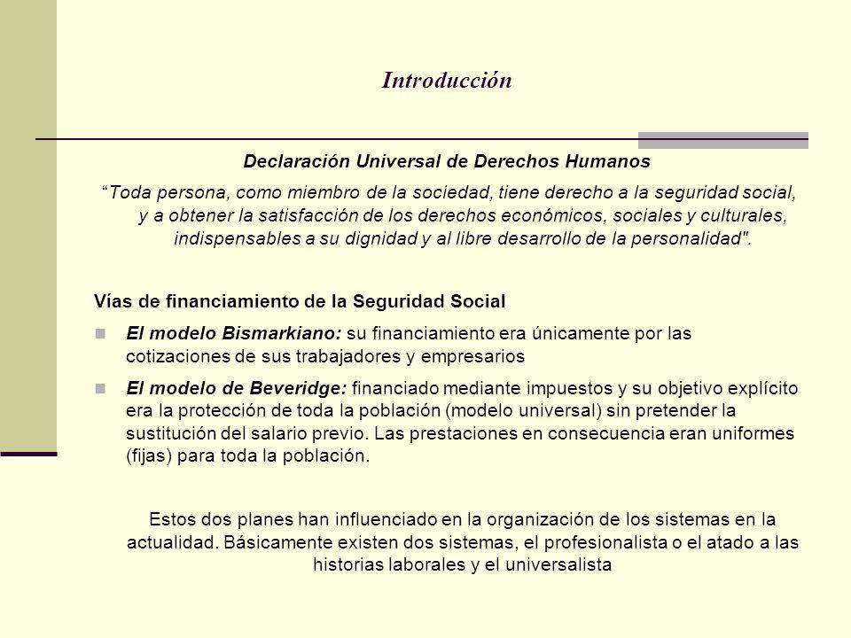 Introducción Declaración Universal de Derechos Humanos Toda persona, como miembro de la sociedad, tiene derecho a la seguridad social, y a obtener la