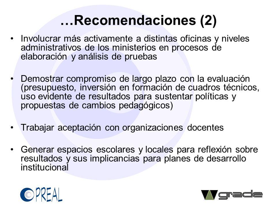 …Recomendaciones (2) Involucrar más activamente a distintas oficinas y niveles administrativos de los ministerios en procesos de elaboración y análisi