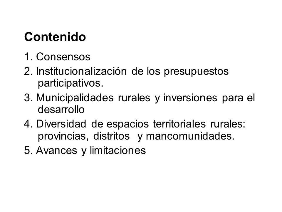 Contenido 1. Consensos 2. Institucionalización de los presupuestos participativos. 3. Municipalidades rurales y inversiones para el desarrollo 4. Dive