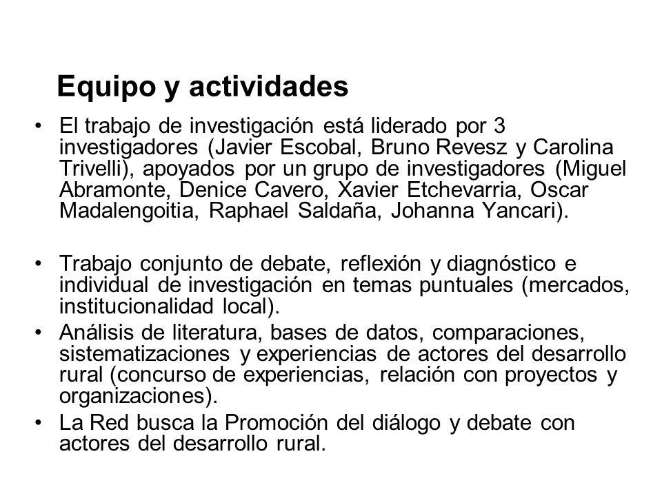 Equipo y actividades El trabajo de investigación está liderado por 3 investigadores (Javier Escobal, Bruno Revesz y Carolina Trivelli), apoyados por u