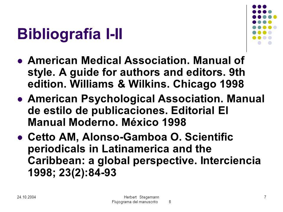 24.10.2004Herbert Stegemann Flujograma del manuscrito 8 7 Bibliografía I-II American Medical Association.