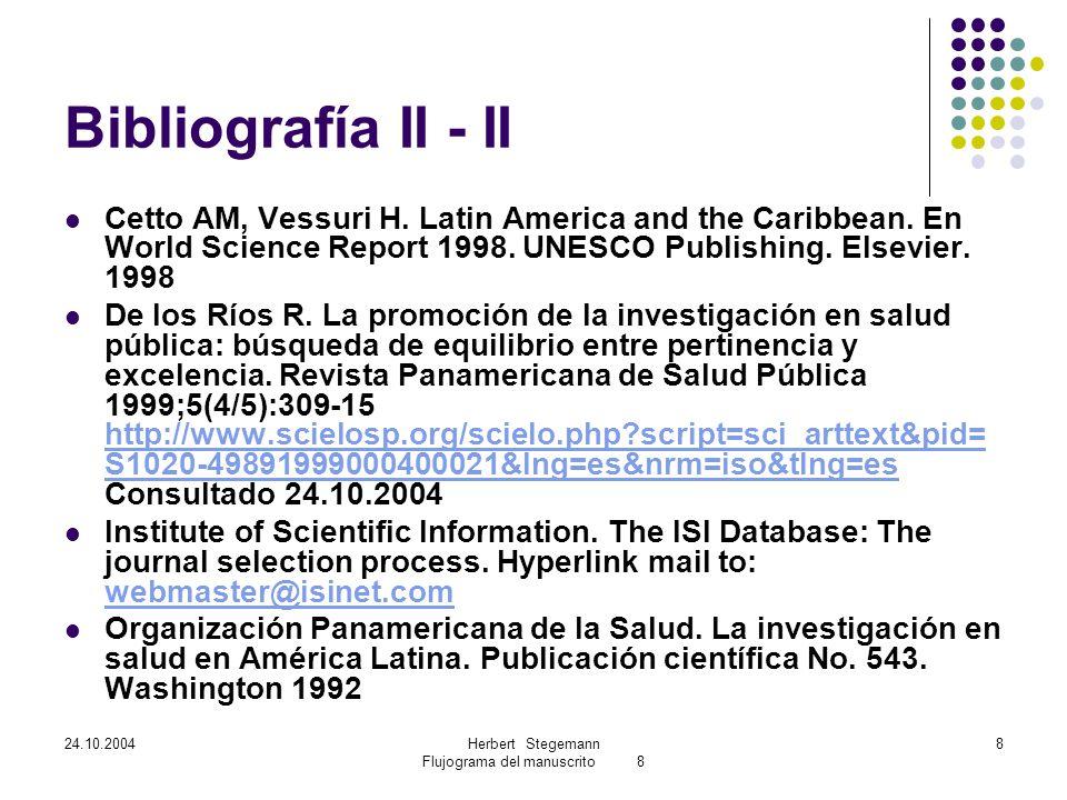 24.10.2004Herbert Stegemann Flujograma del manuscrito 8 8 Bibliografía II - II Cetto AM, Vessuri H.