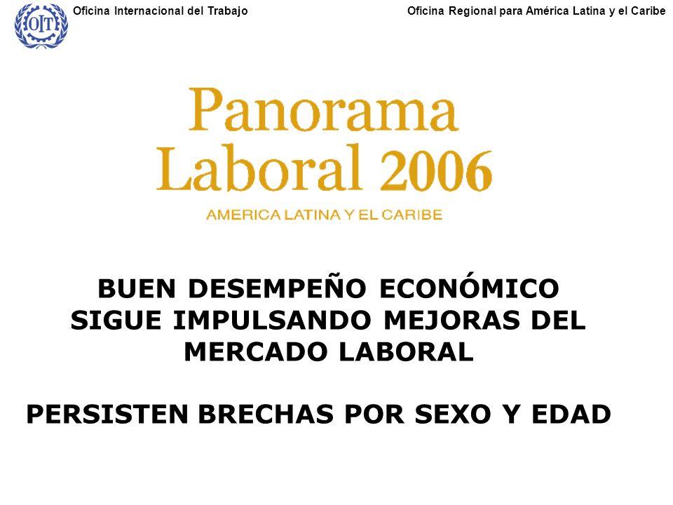 Oficina Regional para América Latina y el CaribeOficina Internacional del Trabajo BUEN DESEMPEÑO ECONÓMICO SIGUE IMPULSANDO MEJORAS DEL MERCADO LABORA
