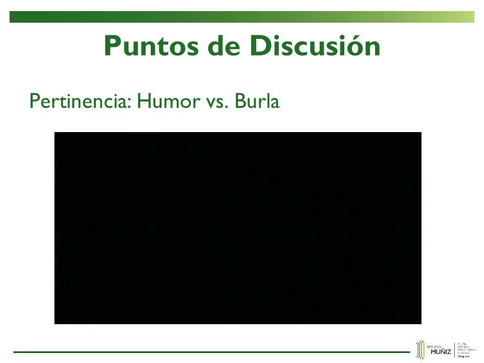 Puntos de Discusión Pertinencia: Humor vs. Burla