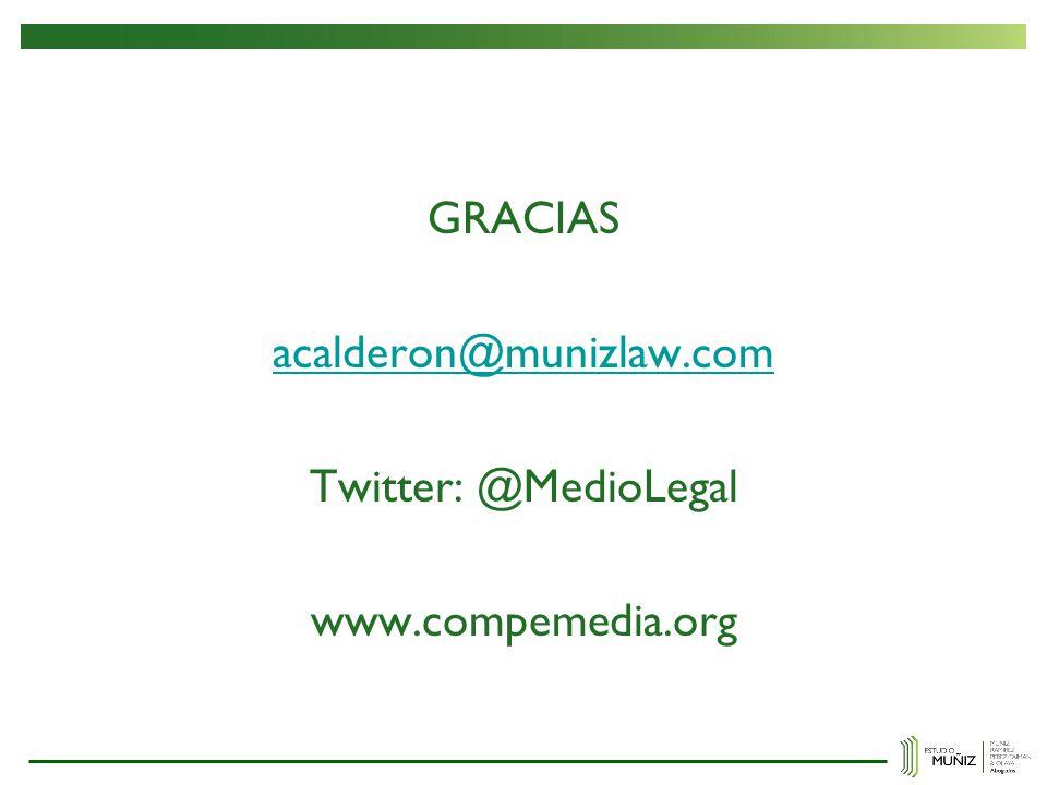 GRACIAS acalderon@munizlaw.com Twitter: @MedioLegal www.compemedia.org