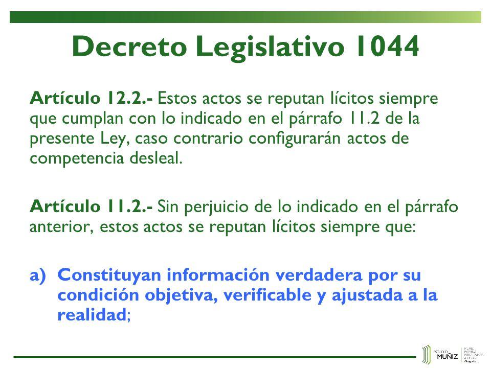 Decreto Legislativo 1044 Artículo 12.2.- Estos actos se reputan lícitos siempre que cumplan con lo indicado en el párrafo 11.2 de la presente Ley, cas