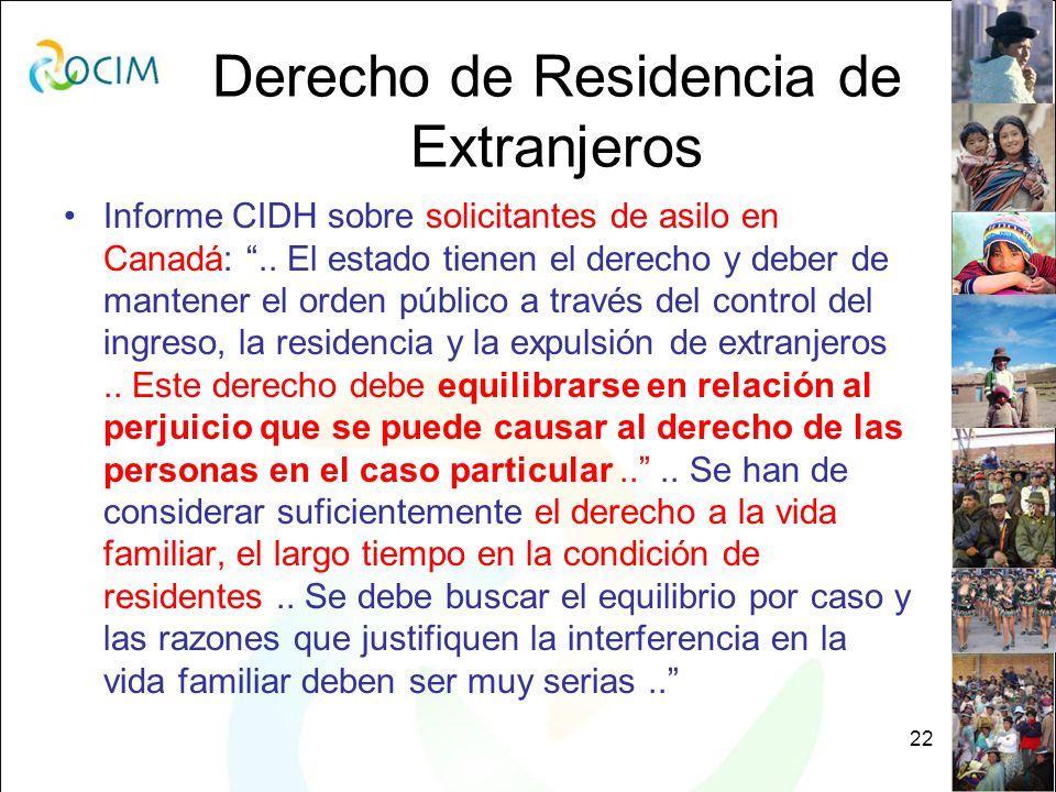 22 Derecho de Residencia de Extranjeros Informe CIDH sobre solicitantes de asilo en Canadá:..