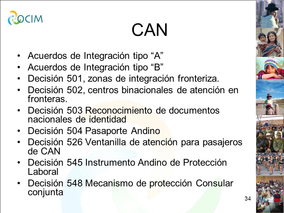 34 CAN Acuerdos de Integración tipo A Acuerdos de Integración tipo B Decisión 501, zonas de integración fronteriza.