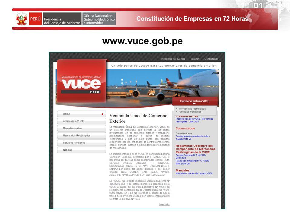 Constitución de Empresas en 72 Horas 1. El solicitante debe ingresar al Portal de Servicios al ciudadano y empresas. www.vuce.gob.pe