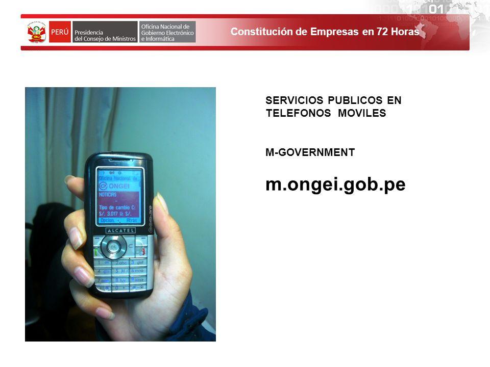 Constitución de Empresas en 72 Horas SERVICIOS PUBLICOS EN TELEFONOS MOVILES M-GOVERNMENT m.ongei.gob.pe